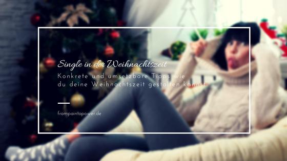 Single in der Weihnachtszeit: Konkrete Tipps für schöne Weihnachten