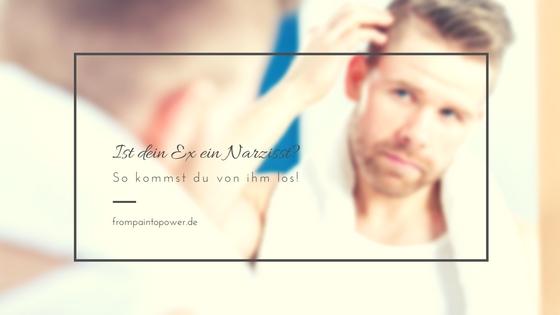 Ist dein Ex ein Narzisst? So kommst du von ihm los!